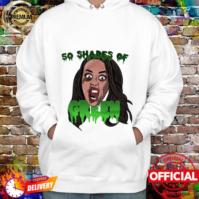 50 shades of green for hoodie