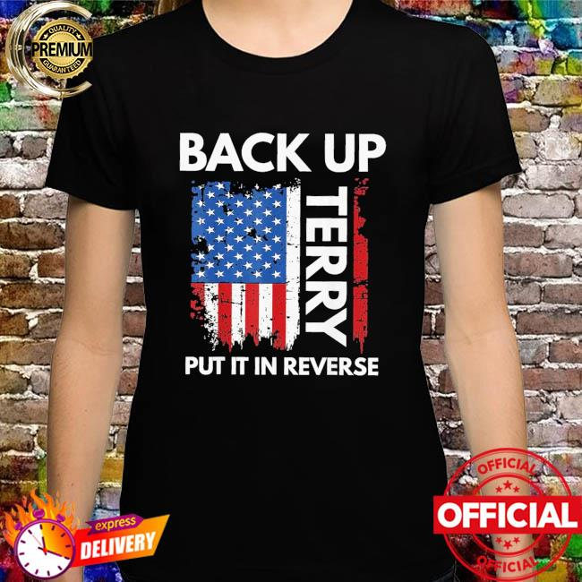 Back it up terry 4th of july firework American flag 2021 shirt