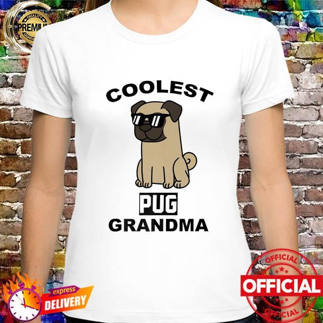 Coolest pug grandma shirt