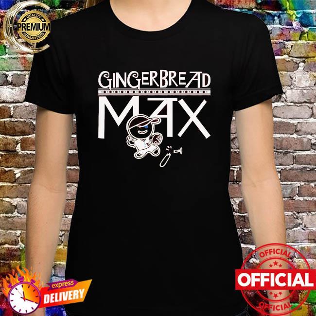Gingerbread max shirt