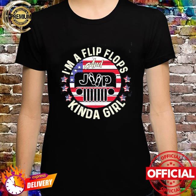 I'm a flip flops and jeep kinda girl American flag shirt