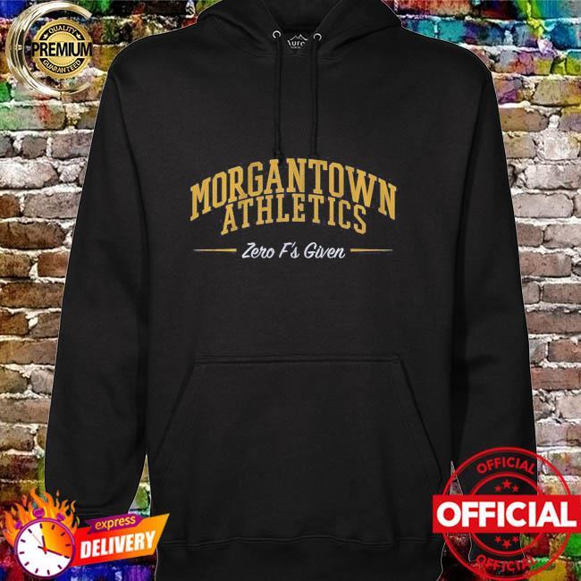 Morgantown athletics zero f's given hoodie