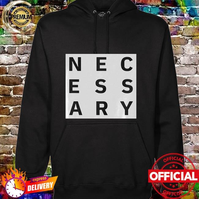 NECESSARY SHIRT hoodie