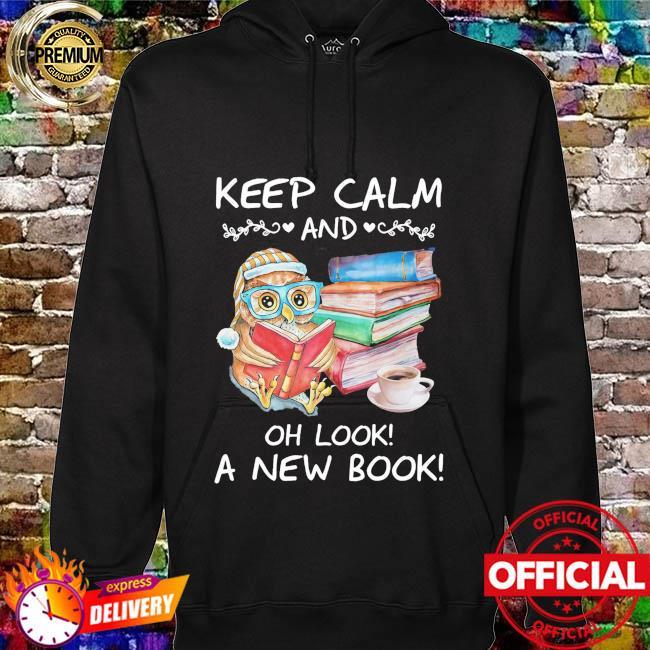Owl keep calm and oh look ka new books hoodie