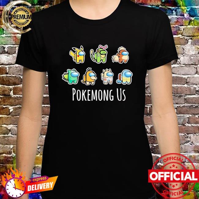 Pokemong Us shirt