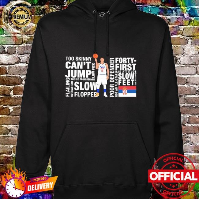 Too Skinny Can't Jump Mvp Joke's On You Michael Malone Shirt hoodie