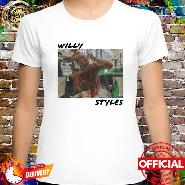Willy styles shirt