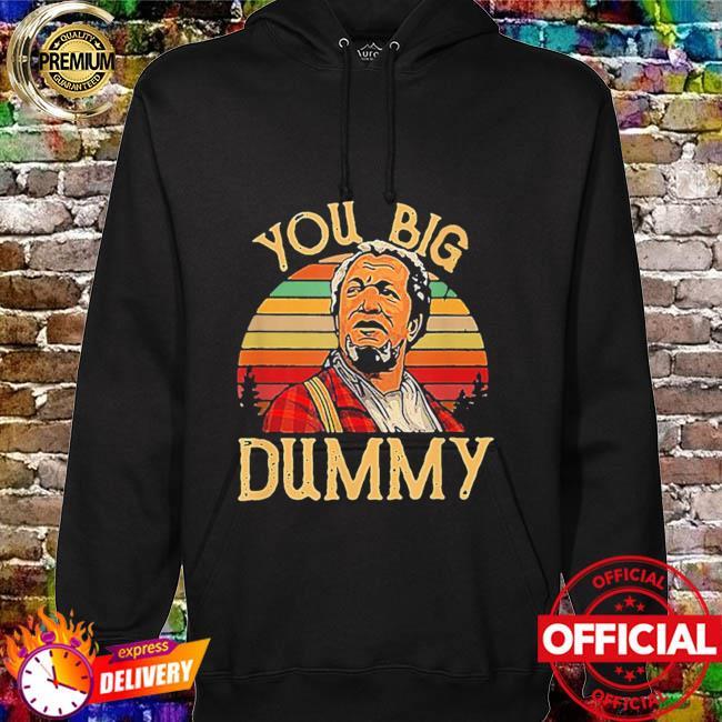 You big dummy essential sanford and son vintage hoodie