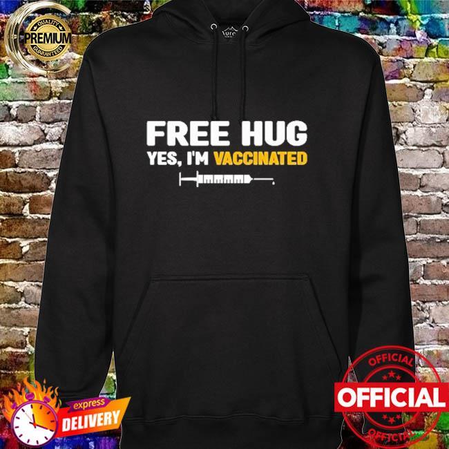 Free hug yes I'm vaccinated hoodie