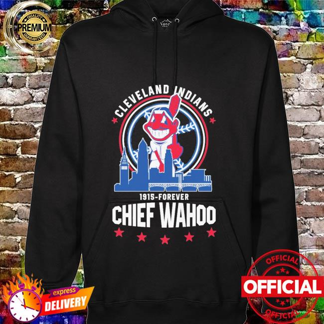 Funny Cleveland Indians 1915-Forever Chief Wahoo hoodie
