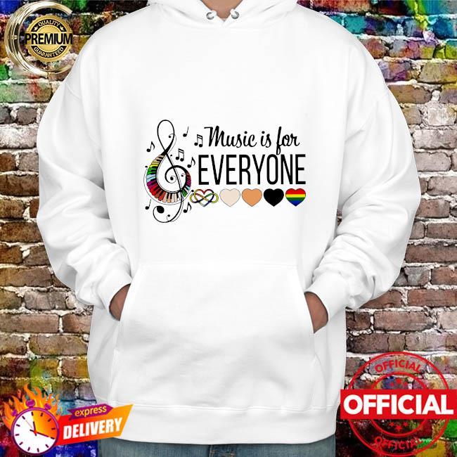 Music is for everyone hoodie