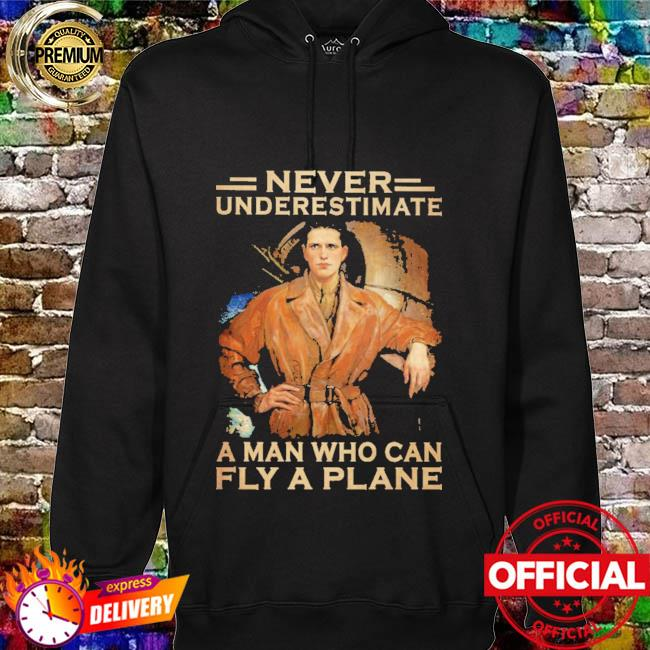 Never underestimate a man who can fly a plane hoodie