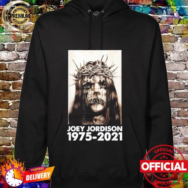 RIP Joey Jordison 1975-2021 Shirt hoodie
