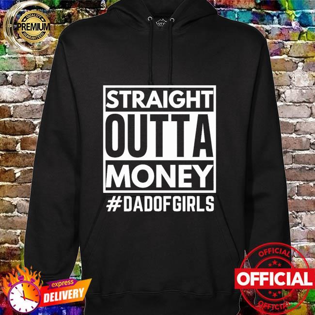 Straight Outta money #dsadof girls hoodie