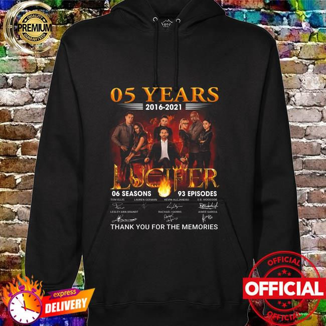 05 Years 2016 2021 Of The Lucifer With 06 Seasons 93 Episodes Signatures Thank You For The Memories Shirt hoodie