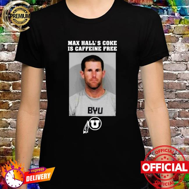 2021 Todd Noall Max Hall's Coke Is Caffeine Free Byu Football T-Shirt