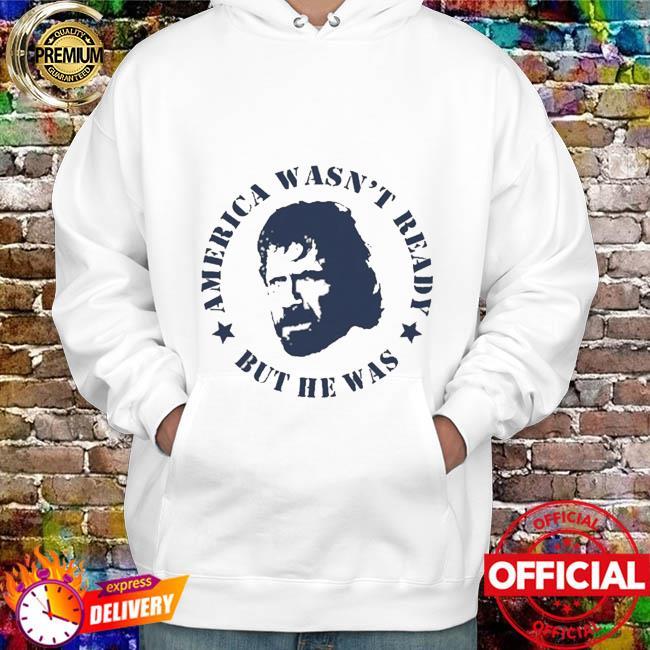 Aaron Rodgers Chuck Norris America Wasn't Ready Shirt hoodie