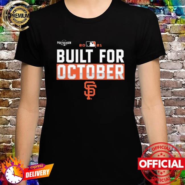 Built For October San Francisco Giants 2021 Shirt