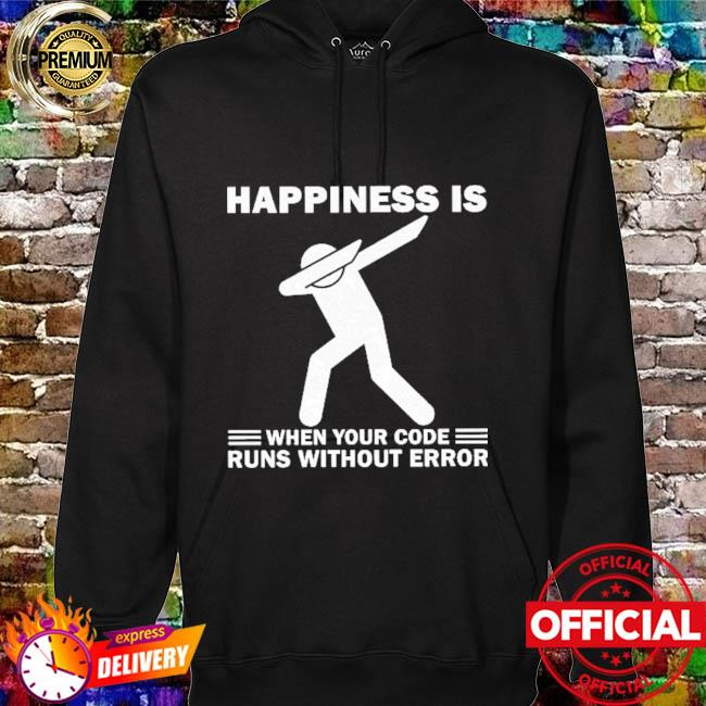 Dabbing happiness is when your code runs without error hoodie