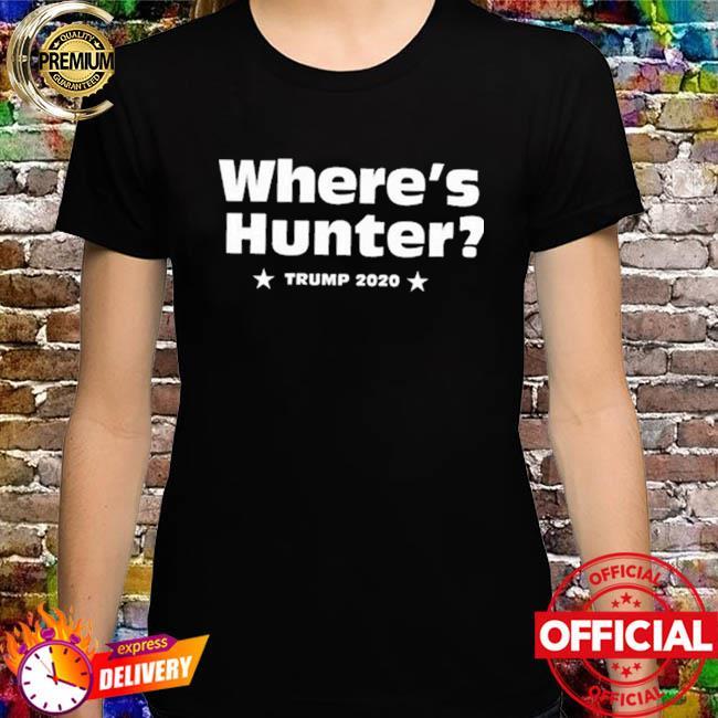 Donald Trump 2020 Campaign Where's Hunter Biden T Shirt