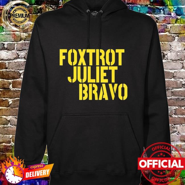 Foxtrot Juliet Bravo FJB Anti Biden Shirt hoodie