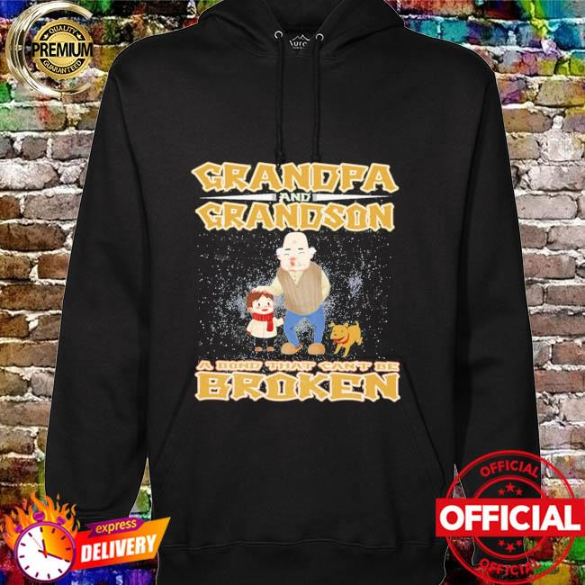 Grandpa and Grandson a bond that can't be broken hoodie