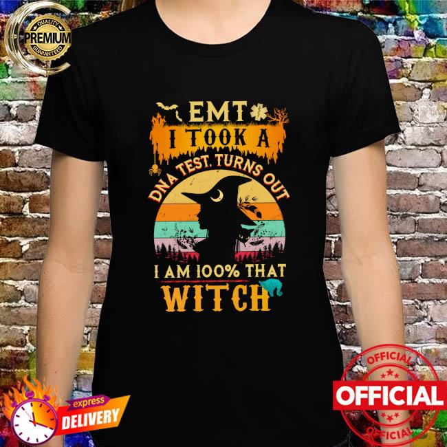 Halloween EMT I took a DNA test turns out I'm 100% that WItch vintage shirt