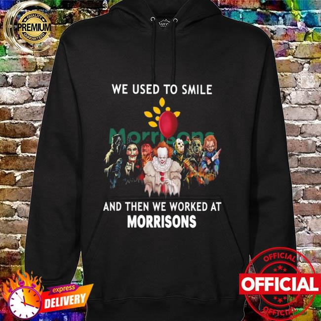 Horror Movie Chibi Characters We Used To Smile And Then We Worked At Morrisons Logo Shirt hoodie