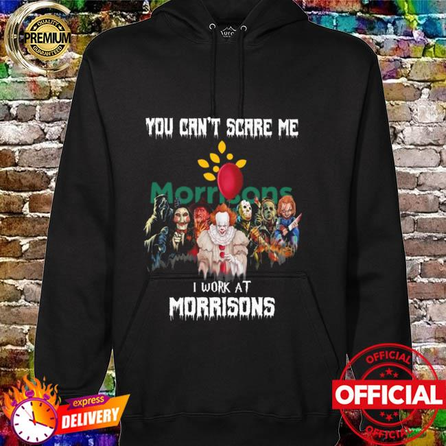 Horror Movie Chibi Characters You Can't Scare Me I Work At Morrisons Logo Shirt hoodie
