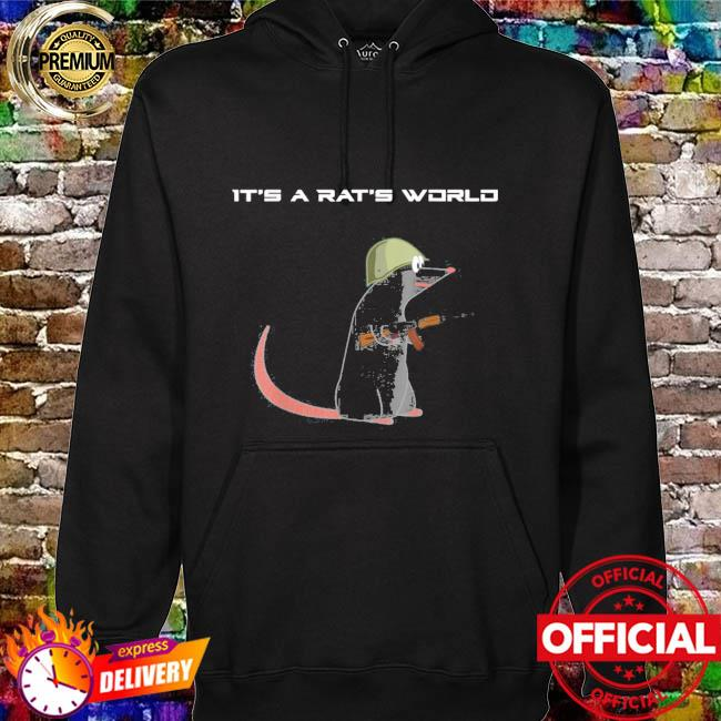 It's A Rat's World Funny Escape From Tarkov Shirt hoodie