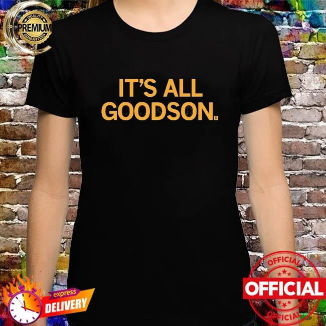 It's All Goodson Shirt