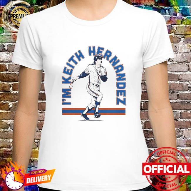 New York Mets I'm Keith Hernandez T-Shirt