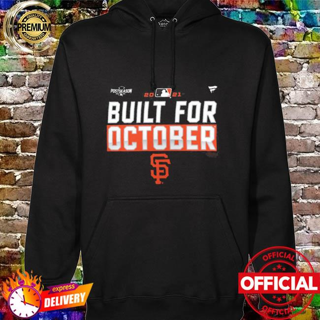 Official San Francisco Giants Built For October T-Shirt hoodie
