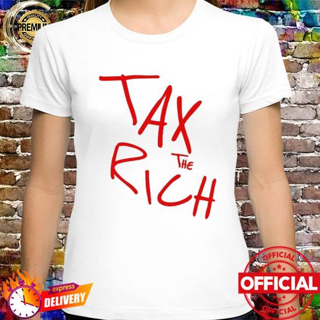 Tax The Rich Official T-Shirt