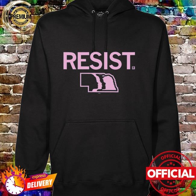 Womens March Resist Nebraska Shirt hoodie